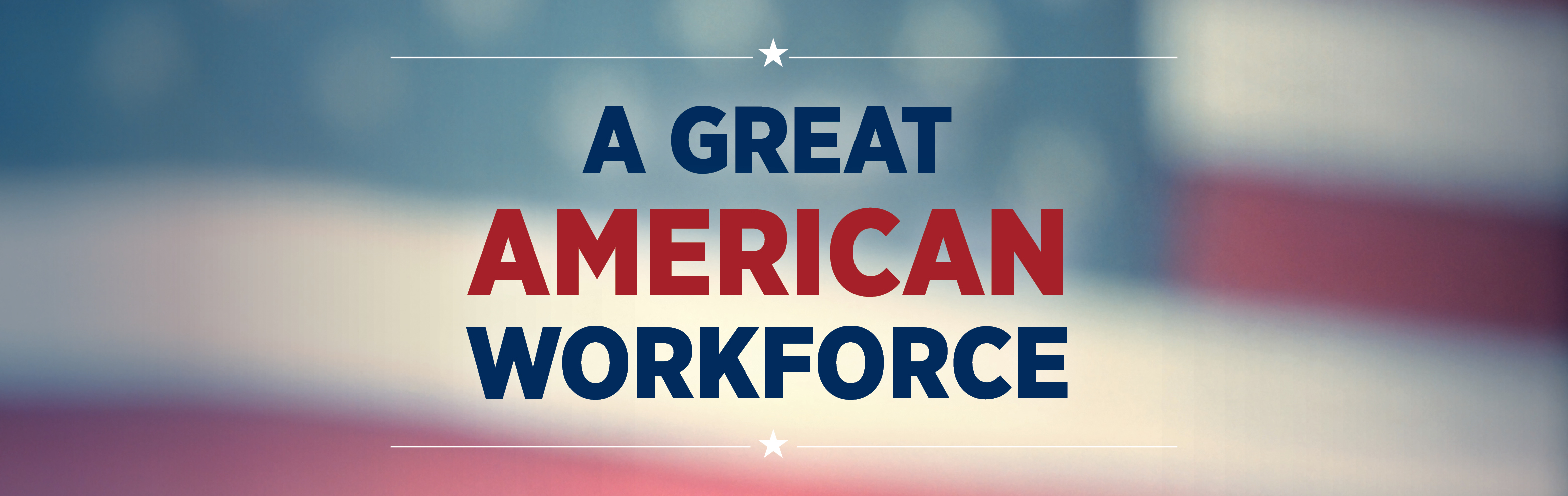 Header graphic that reads Great American Workforce with the American flag as the background